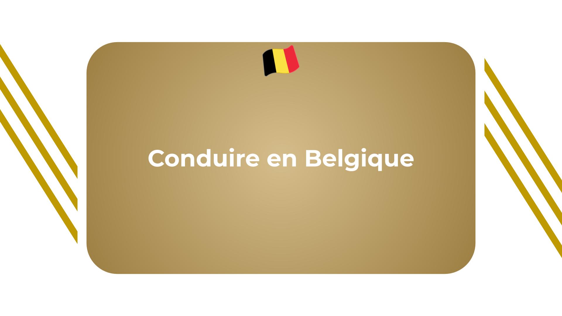 Conduire en Belgique